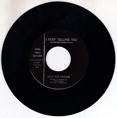 Little Ron Johnson - I Keep Telling You / Steam Roller - Hard Times 1399-45-3004