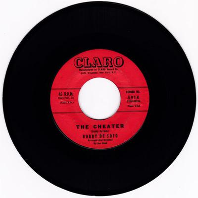 Bobby De Soto - The Cheater / Don't Talk, Just Kiss - Claro 5914