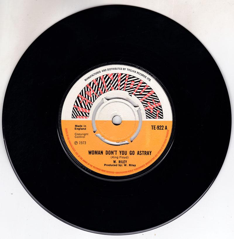 W. Riley / The Techniques - Woman Don't Go Astray / Travelling Man - Technique TE 922