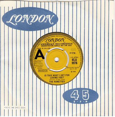 Ronettes - Is This What I Get For Loving You / You Baby - London HLU 9976 DJ