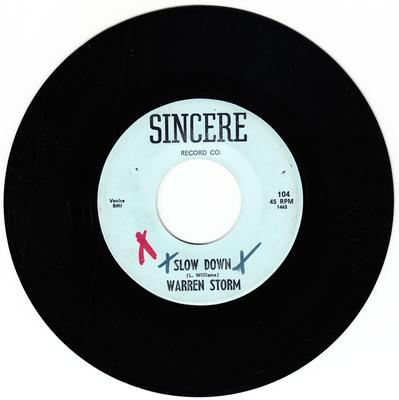 Warren Storm - Slow Down / Love Rules The Heart - Sincere 104