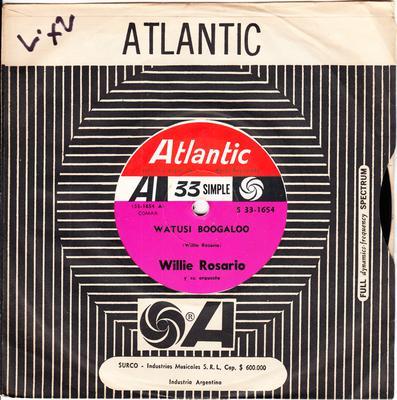 Willie Rosario - Watusi Boogaloo / Alegre Y Dulce - Argentina Atlantic S 33-1654