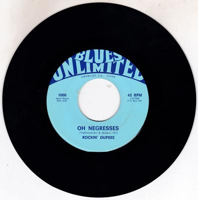Rockin' Dupsee - Oh Negrgesses / Sweetest Thing In The World - Blues Unlimited 1000
