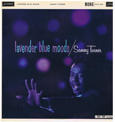Sammy Turner - Lavender Blue Moods / 1960 UK press - London HA-X 2246