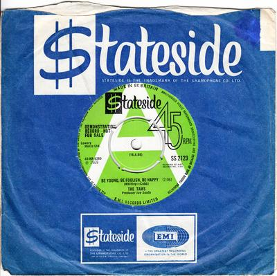 Tams - Be Young, Be Foolish, Be Happy / The Same Old Song - Stateside SS 2123 DJ