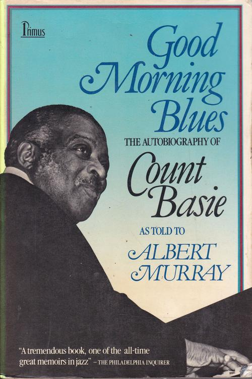 Good Morning Blues/ Autobiography Of Count Basie