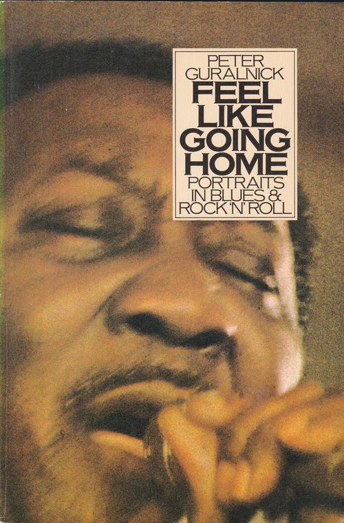 Feel Like Going Home/ Portraits In Blues & Rock'n'ro