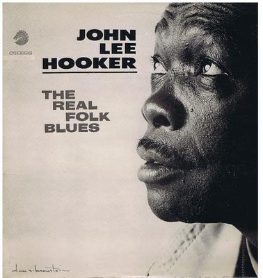 John Lee Hooker - The Real Folk Blues / 1966 UK press - Chess CRL 4527