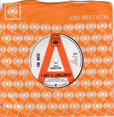 Tim Rose - I Ghot A Loneliness / Long Time Man - CBS 3277 DJ