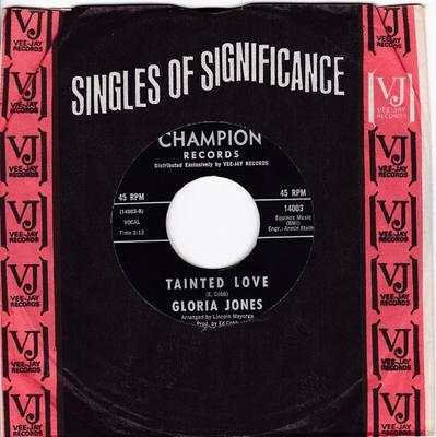 Gloria Jones - Tainted Love / My Bad Boy's Comin' Home - Champion 14003