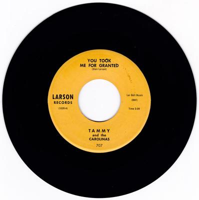Tammy and the Carolinas - You Took Me For Granted / I Don't Wanna Play In Your Yard - Larson 707