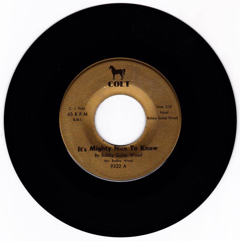 Bobby Guitar Wood - It's Mighty Nice To Know / Voyage To The Bottom Of Your Heart - Colt 9322