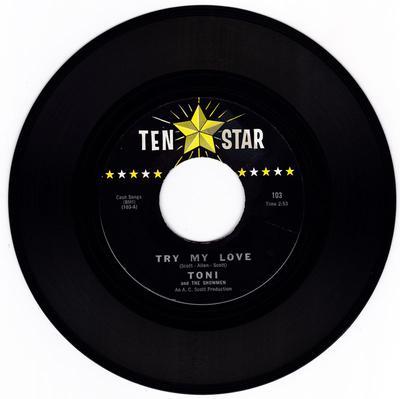 Toni and the Showmen - Try My Love / Beware - Ten Star 103