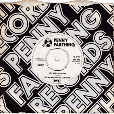 Hammersmith Gorillas - You Really Got Me / Leavin' 'Ome - Penny Farthings PEN 849