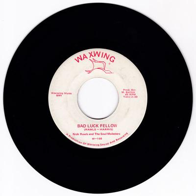Nick Rawls - Bad Luck Fellow / Everybody's Got To Sing - Waxwing W-100