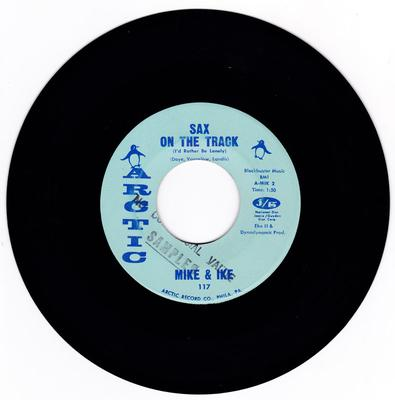 Mike & Ike - Sax On The Track ( I'd Rather Be Lonely )  / Ya Ya - Arctic 117