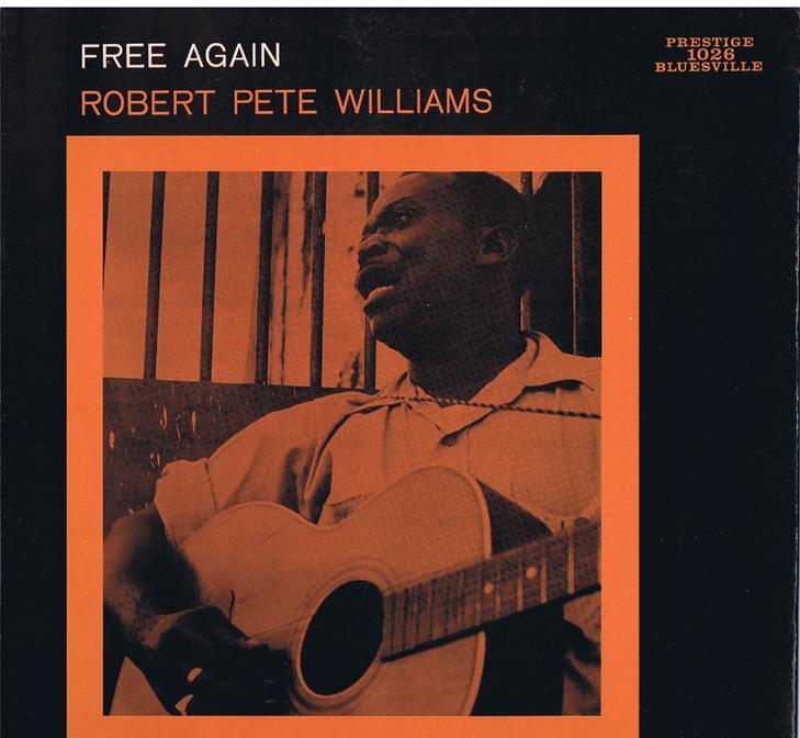 Robert Pete Williams - Free Again / 1961 Orange border 1st press - Prestige Bluesville 1026