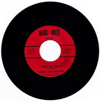 Johnny Mae Matthews - I Have No Choice / That's When It Hurts - Big Hit TZ 105