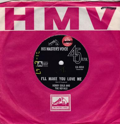 Robby Gold and the Royals - I'll Make You Love Me / Got You Again - His Masters Voice EA 4654 DJ