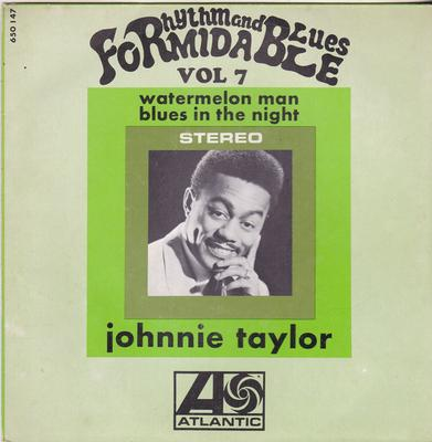 Johnny Taylor - Blues In The Night / Watermelon Man - Atlantic 650147