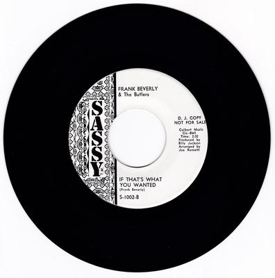 Frank Beverly - If That's What You Wanted / Love ( Your Pain Goes Deep ) - Sassy S 102 DJ