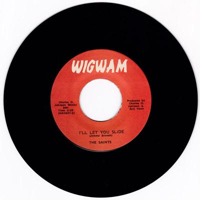 Saints - I'll Let You Slide / Love Can Be - Wigwam NR3907