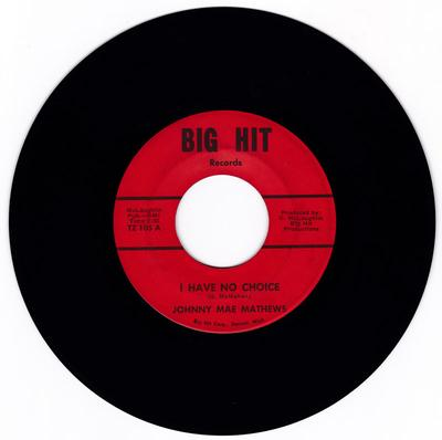 Johnny Mae Matthews - I Have No Choice / That's When It Hurts - Big Hit TZ 105
