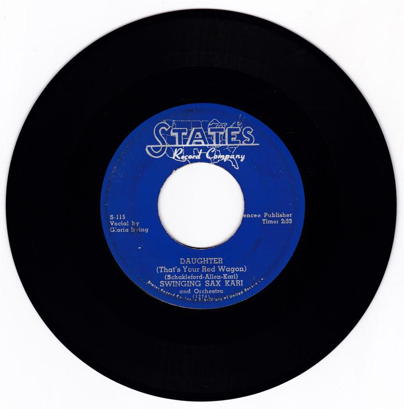 Gloria Irving and the Swinging Sax Kari Orchestra - Daughter (That's Your Red Wagon) / Down For Debbie - States S-115
