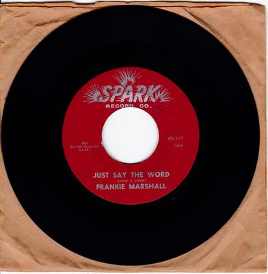 Frankie Marshall - Just Say The Word / No One Else Will Ever Know - Spark 117