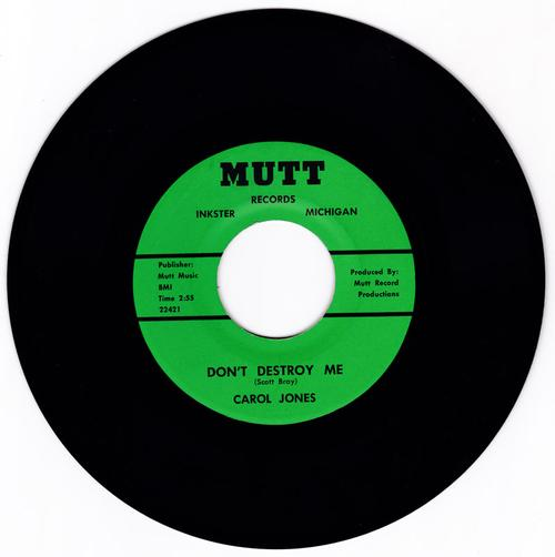 Carol Jones - Don't Destroy Me / Problem Child - Mutt 22421