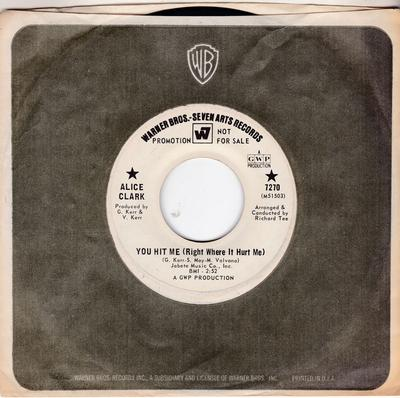 Alice Clark - You Hit Me (Right Where It Hurt Me)  / Heaven's Will ( Must Be Obeyed ) - Warner Bros 7270 DJ