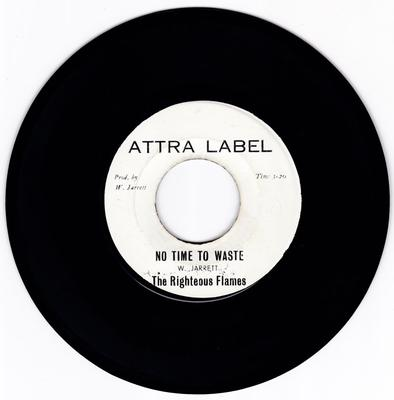 Righteous Flames - No Time To Waste / version time - Attra Label 3971
