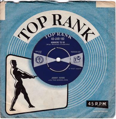 Johnny Adams  and The Gondoliers - Come On / Nowhere To Go - Top Rank JAR 192