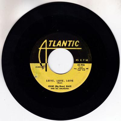 "Oscar ""Big Blues"" Black - Love Love Love / Trouble Mind Blues - Atlantic 45-956"