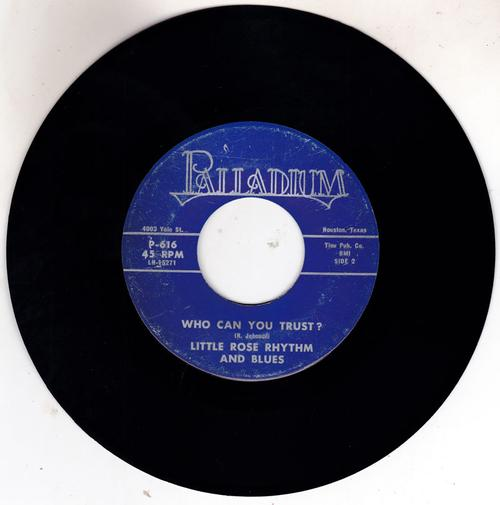 Little Rose Rhythm And Blues - Who Can You trust? / I'm In Bad Shape - Palladium P-616