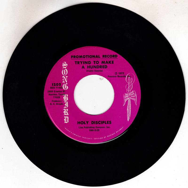 Holy Disciples - Trying To Make A Hundred / Peace Of Mind - Song Bird 1208 DJ