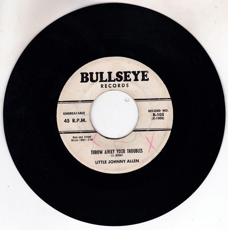 Little Johnny Allen - Throw Away Your Troubles / She's The Girl For Me - Bullseye B-105