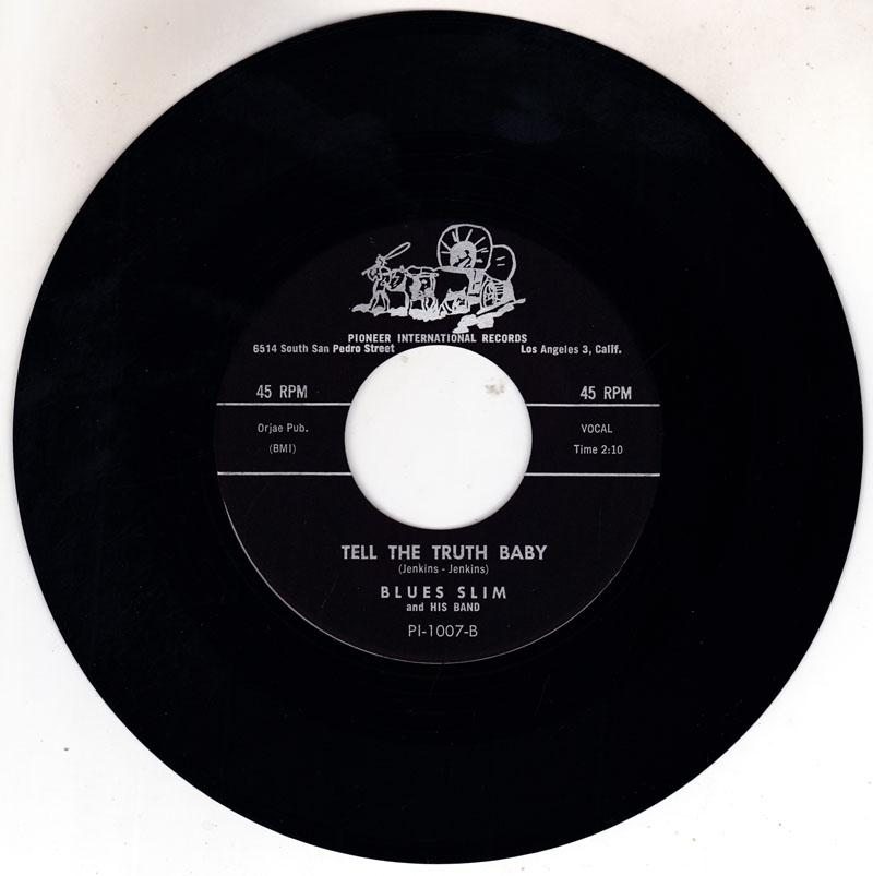 Blues Slim - Tell The Truth Baby / Let's Talk It Over - Pioneer International PI-1007