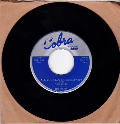 Otis Rush - All Your Love (I Miss Loving) /  My Baby's A Good'un - Cobra 5032