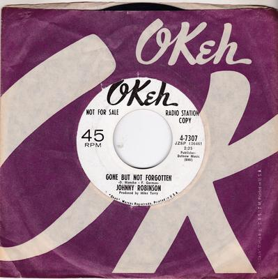 Johnny Robinson -  Gone But Not Forgotten / I Need Your Love So Bad - Okeh 4-7307 DJ