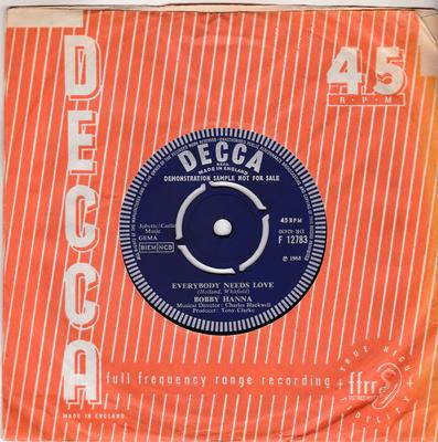Bobby Hanna - Everybody Needs Love / Written On  The Wind - Decca F 12783 DJ