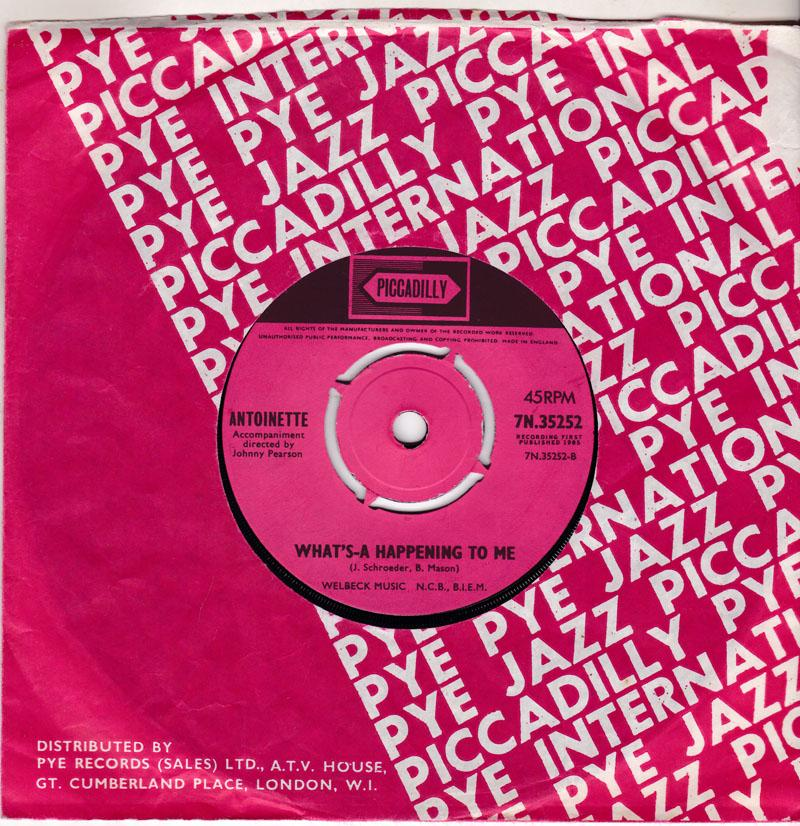Antoinette - What's-A Happening To Me / Our House - Piccadilly 7N 35252