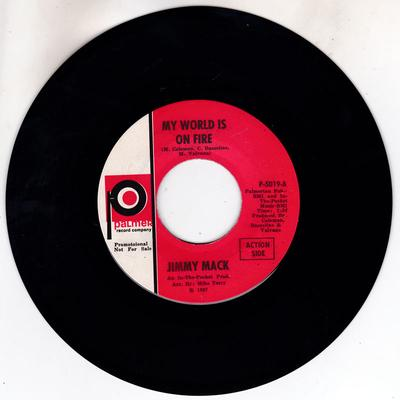 Jimmy Mack - My World Is On Fire / Go On - Palmer P-5019 DJ