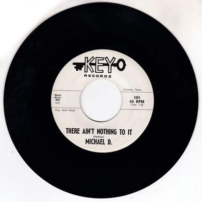 Michael D. There Ain't Nothing To It / All Is Lost - Key 101