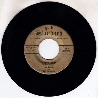 Ray Myers and the Shades - That's Boss / Got My Mojo Working - Gold Standard 141