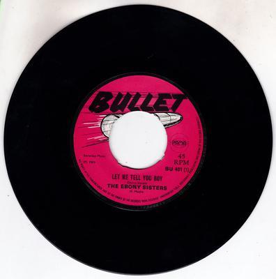 Ebony Sisters / Rhythm Rulers - Let Me Tell You Boy / Mannix - Bullet BU 401