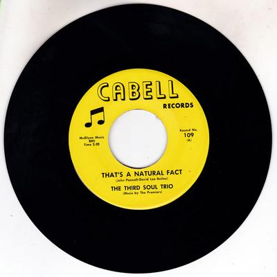 Third Soul Trio - That's A Natural Fact / What About This Love Affair - Cabell 109