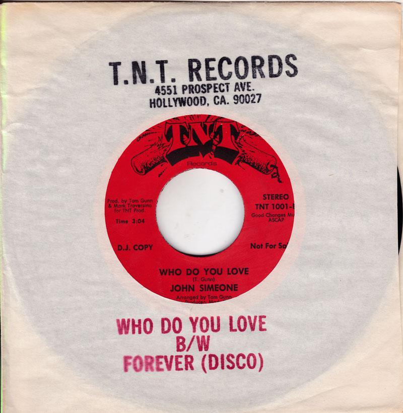 John Simeone - Who Do You Love / Forever - T N T TNT 1001 DJ