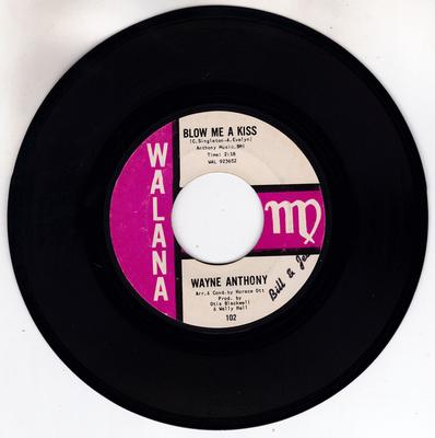 Wayne Anthony - Blow Me a Kiss / Go Go Wedding - Walana 102