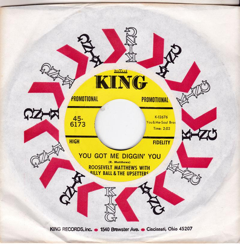 Roosevelt Matthews with the Billy Ball & The Upsetters - You Got Me Diggin' You / Tighten Up - King 45-6173